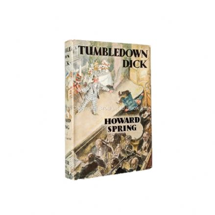 Tumbledown Dick by Howard Spring First Edition Faber 1939